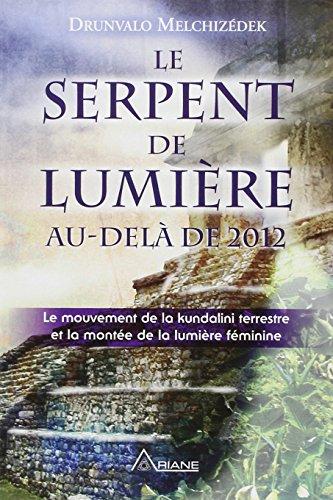 Le Serpent de Lumire - Au-del de 2012