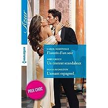 Fiancés d'un soir - Un contrat scandaleux - L'amant espagnol : (promotion) (VMP)