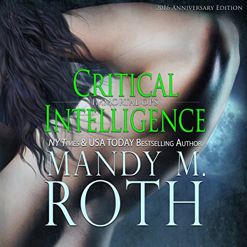 Critical Intelligence: 2016 Anniversary Edition: Immortal Ops
