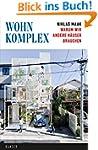 Wohnkomplex: Warum wir andere Häuser...