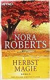Herbstmagie. Roman von Roberts. Nora (2010) Taschenbuch
