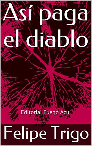 Así paga el diablo: Editorial Fuego Azul