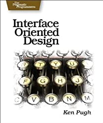 Interface Oriented Design: With Patterns (Pragmatic Programmers) by Ken Pugh (2006-07-21)