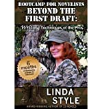 [(Bootcamp for Novelists Beyond the First Draft: Writing Techniques of the Pros)] [Author: Linda Style] published on (September, 2013)