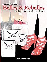 Belles et rebelles par Edith de Belleville