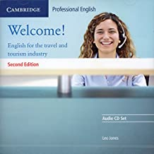 Welcome! Second Edition: English for the travel and tourism industry - Lower Intermediate to Intermediate. Audio CD Set