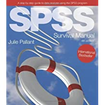 Spss Survival Manual: A step by step guide to data analysis using SPSS by Julie Pallant (2010-11-01)