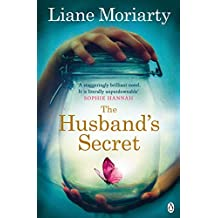 The Husband's Secret by Liane Moriarty (2013-08-29)