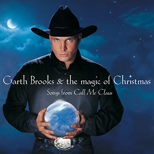 Garth Brooks & The Magic of Christmas Songs From Call Me Claus