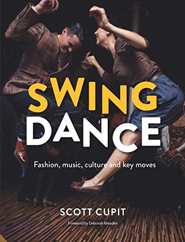 Swing Dance: Fashion, music, culture and key moves (Keds Vintage)
