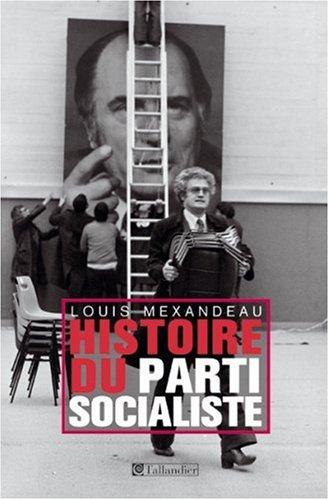 Histoire du parti socialiste ( 1905-2005 ) par Louis Mexandeau