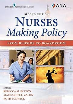 Nurses Making Policy, Second Edition: From Bedside To Boardroom por Rebecca M., Dnp, Rn, Cnor, Faan Patton epub
