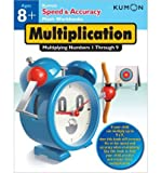[Speed & Accuracy: Multiplying Numbers 1-9 * *] [by: Kumon Publishing]