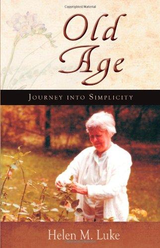 Old Age: Journey into Simplicity por Helen M. Luke