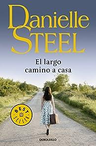 El largo camino a casa par Danielle Steel