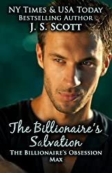 The Billionaire's Salvation:: (The Billionaire's Obsession ~ Max) by J. S. Scott (2013-09-08)