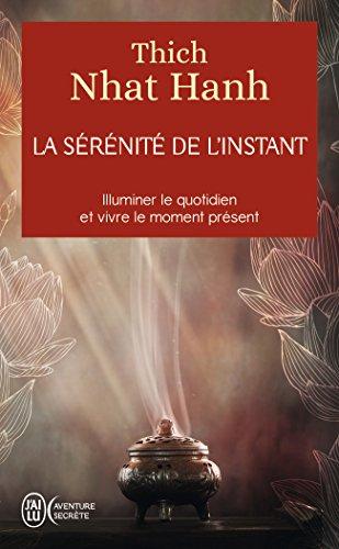 La sérénité de l'instant par Thich Nhat Hanh