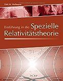 Einführung in die Spezielle Relativitätstheorie - Dirk Hoffmann