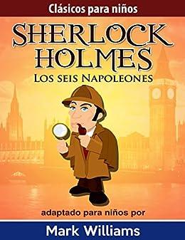 Sherlock Holmes - adaptado para niños : Los seis