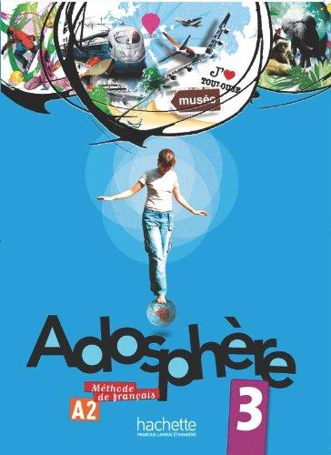 Adosphère 3 - Livre de l'élève + CD Audio: Adosphère 3 - Livre de l'élève + CD audio encarté