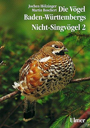 Die Vögel Baden-Württembergs. (Avifauna Baden-Württembergs): Die Vögel Baden-Württembergs, 7 Bde. in Tl.-Bdn., Bd.2/2, Nicht-Singvögel (Grundlagenwerke) -