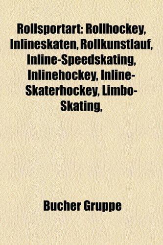 Rollsportart: Rollhockey, Inlineskaten, Rollkunstlauf, Inline-Speedskating, Inlinehockey, Inline-Skaterhockey, Limbo-Skating,