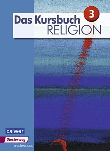 Das Kursbuch Religion - Ausgabe 2015: Schülerband 3
