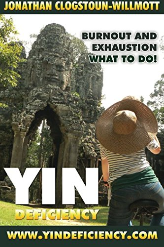 Yin Deficiency - Burnout and Exhaustion: What to Do! (Chinese Medicine in English, Band 2) - Burnout-band