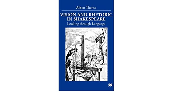 Vision and Rhetoric in Shakespeare: Looking through Language