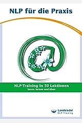 NLP-Training in 50 Lektionen - Trainingsbuch für Anfänger von Stephan Landsiedel - lesen, lernen und üben (NLP für die Praxis - / Trainigsbücher) Taschenbuch