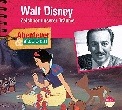 Abenteuer & Wissen: Walt Disney - Zeichner unserer Träume