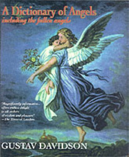 By Gustav Davidson - A Dictionary of Angels: Including the Fallen Angels (New edition)