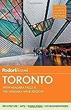 Fodor's Toronto: with Niagara Falls & the Niagara Wine Region (Full-color Travel Guide, Band 24)