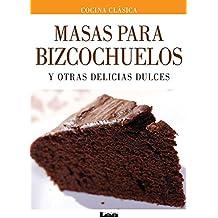Masas Para Bizcochuelos y Otras Delicias Dulces