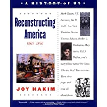 Reconstructing America: 1865-1890: 7 (History of US) by Joy Hakim (2002-09-15)