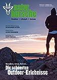 naturburschen Magazin 1/2018: Das Magazin für Outdoor I Lifestyle I Genuss (naturbursche Magazin)