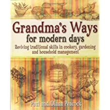 Grandma's Ways For Modern Days by Diana Peacock (23-Oct-2009) Paperback