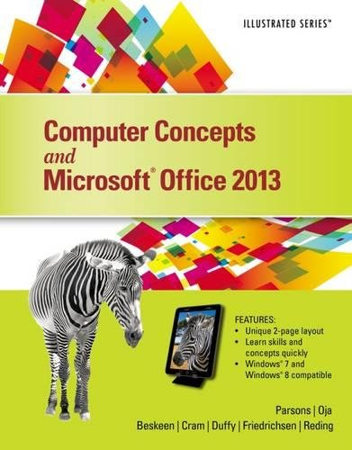 Computer Concepts and Microsoft® Office 2013: Illustrated