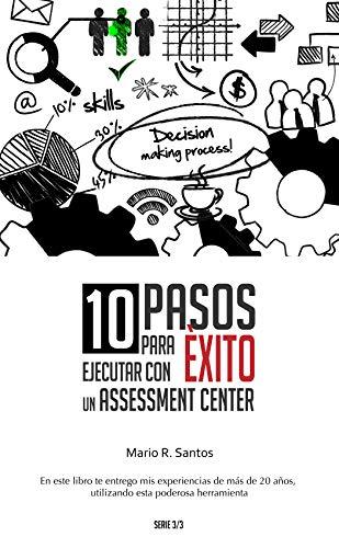 10 Pasos para ejecutar con éxito un Assessment Center (3/3 nº 1) por Mario Santos