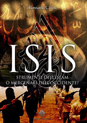 ISIS: Strumenti dell'Islam o mercenari dell'Occidente? (Enigmi Storici)