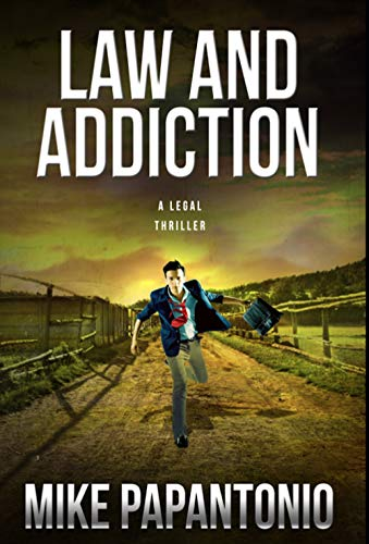 Law and Addiction by [Papantonio, Mike]