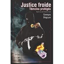 Justice froide - Témoins protégés (French Edition)