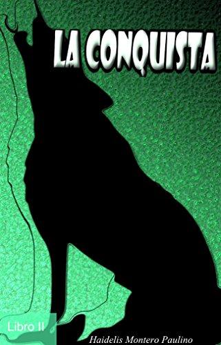 La Conquista (Luz y Oscuridad nº 2) por Haidelis Montero Paulino