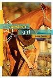 Western girl   Percin, Anne (1970-....). Auteur