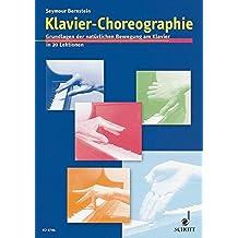 Klavier-Choreographie: Grundlagen der natürlichen Bewegung am Klavier in 20 Lektionen. Klavier.
