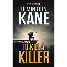 To Kill A Killer (A Tanner Novel Book 16) (English Edition)
