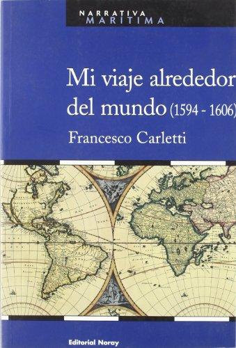 Mi viaje alrededor del mundo (1594-1606) por Francesco Carletti