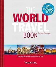 The World Travel Book: Das Weltreisebuch (KUNTH Bildbände/Illustrierte Bücher)