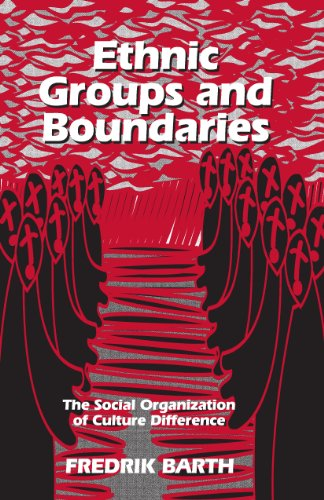 Ethnic Groups and Boundaries: The Social Organization of Culture Difference