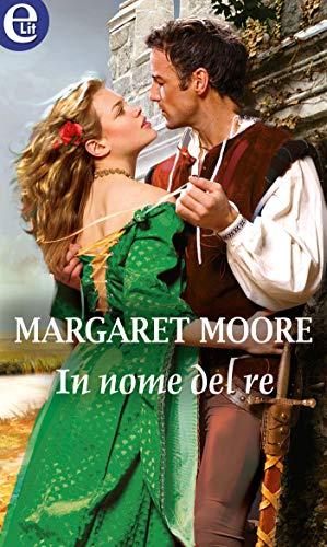 Margaret Moore - Warrior 13. In nome del re (2018)